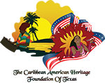 The Caribbean American Heritage Foundation of Texas - Houston, Texas